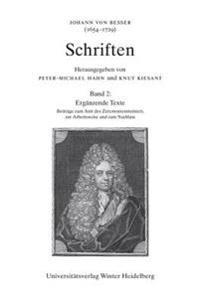 Johann Von Besser (1654-1729): Schriften / Band 2: Bd 2: Erganzende Texte