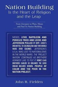 Nation Building Is the Heart of Religion and the Leap