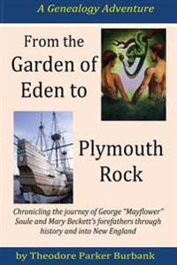From the Garden of Eden to Plymouth Rock: Chronicling the Journey of Mayflower? Family Forefathers Through History and Into New England
