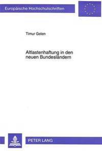 Altlastenhaftung in Den Neuen Bundeslaendern: Die Oeffentlich-Rechtliche Altlastenverantwortlichkeit