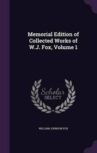 Memorial Edition of Collected Works of W.J. Fox, Volume 1