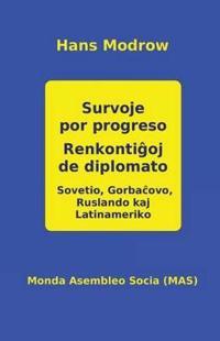 Survoje Por Progreso. Renkontiĝoj de Diplomato