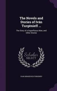 The Novels and Stories of Ivan Turgenieff ...