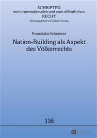 Nation-Building ALS Aspekt Des Voelkerrechts: Friedenssicherung in Nachkonfliktsituationen