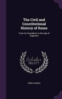 The Civil and Constitutional History of Rome