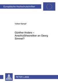 Guenther Anders: Anschlußtheoretiker an Georg Simmel?