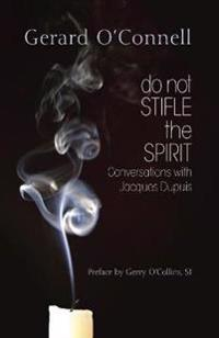Do Not Stifle the Spirit