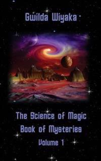 The Science of Magic Book of Mysteries Volume 1