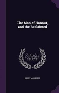 The Man of Honour, and the Reclaimed