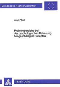 Problembereiche Bei Der Psychologischen Betreuung Hirngeschaedigter Patienten