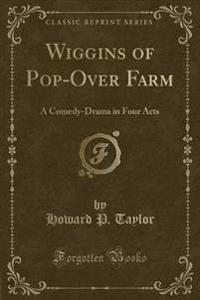 Wiggins of Pop-Over Farm