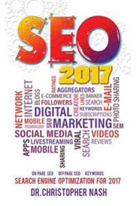 Seo 2017: Search Engine Optimization for 2017. on Page Seo, Off Page Seo, Keywords