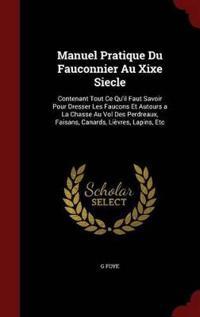Manuel Pratique Du Fauconnier Au Xixe Siecle