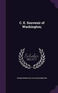C. E. Souvenir of Washington;