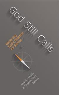 God Still Calls: Discerning God's Direction for Service