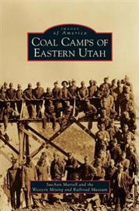 Coal Camps of Eastern Utah