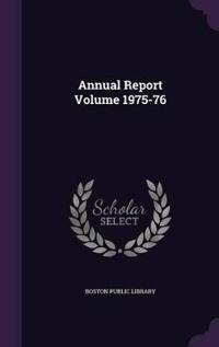 Annual Report Volume 1975-76