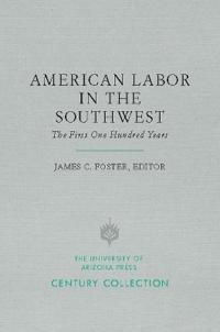 American Labor in the Southwest