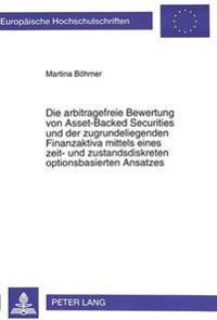 Die Arbitragefreie Bewertung Von Asset-Backed Securities Und Der Zugrundeliegenden Finanzaktiva Mittels Eines Zeit- Und Zustandsdiskreten Optionsbasie