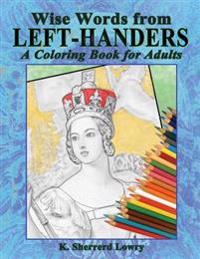 Wise Words from Left-Handers: A Coloring Book for Adults