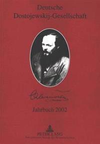 Deutsche Dostojewskij-Gesellschaft- Jahrbuch 2002: In Zusammenarbeit Mit Birgit Harre, Maike Schult Und Klaus Schwarzwaeller- Redaktion Peter Bukowski