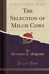 The Selection of Milch Cows (Classic Reprint)