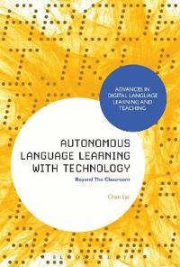 Autonomous Language Learning with Technology: Beyond the Classroom