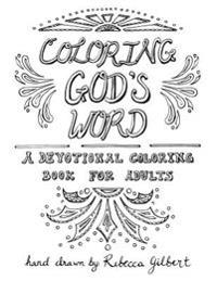 Coloring God's Word: A Devotional Coloring Book for Adults