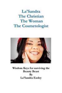 La'sandra, the Christian, the Woman, the Cosmetologist