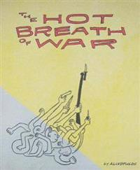 The Hot Breath of War