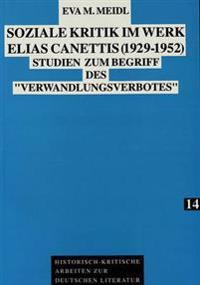 Soziale Kritik Im Werk Elias Canettis (1929 - 1952): Studien Zum Begriff Des -Verwandlungsverbotes-