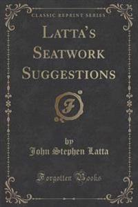 Latta's Seatwork Suggestions (Classic Reprint)