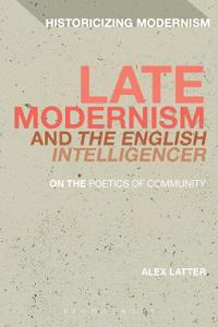Late Modernism and 'The English Intelligencer': On the Poetics of Community