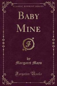 Baby Mine (Classic Reprint)