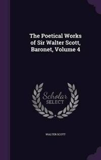 The Poetical Works of Sir Walter Scott, Baronet, Volume 4