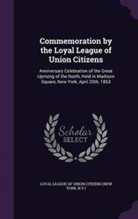 Commemoration by the Loyal League of Union Citizens
