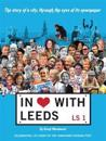 In love with leeds - the story of the city, through the eyes of its newspap
