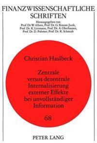Zentrale Versus Dezentrale Internalisierung Externer Effekte Bei Unvollstaendiger Information