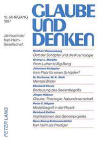 Glaube Und Denken: Jahrbuch Der Karl-Heim-Gesellschaft. 10. Jahrgang 1997