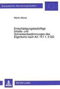 Entschaedigungsbeduerftige Inhalts- Und Schrankenbestimmungen Des Eigentums Nach Art. 14 I 1, 2 Gg