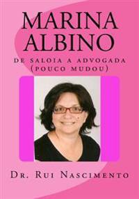 Marina Albino: de Saloia a Advogada (Pouco Mudou)
