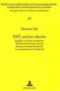 Evue Und Fact Doctrine: Konflikte Zwischen Europaeischer Ipr-Vereinheitlichung Und Der Stellung Auslaendischen Rechts Im Angelsaechsischen Ziv