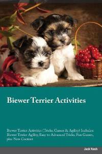 Biewer Terrier Activities Biewer Terrier Activities (Tricks, Games & Agility) Includes