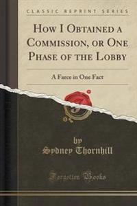 How I Obtained a Commission, or One Phase of the Lobby