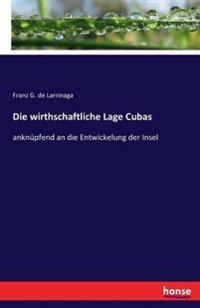 Die Wirthschaftliche Lage Cubas
