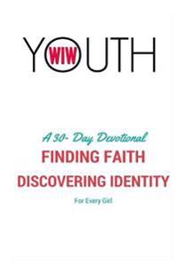 Finding Faith, Discovering Identity: A Wiw Youth Devotional