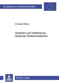 Ursachen Und Verflechtung Deutscher Direktinvestitionen