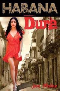 Habana Dura: La Historia de Maria Mariposa