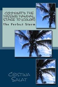 Community: The Missing Manual, Stage 10 (Color): The Perfect Storm