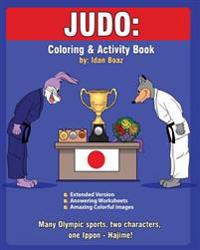 Judo: Coloring and Activity Book (Extended): Judo Is One of Idan's Interests. He Has Authored Various of Coloring & Activity